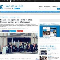 Nantes : les agents de sûreté de chez Hubsafe sont en grève à l'aéroport - France 3 Pays de la Loire