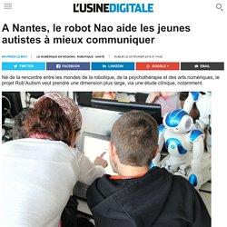 A Nantes, le robot Nao aide les jeunes autistes à mieux communiquer