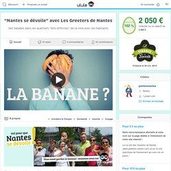 """""""Nantes se dévoile"""" avec Les Greeters de Nantes"""