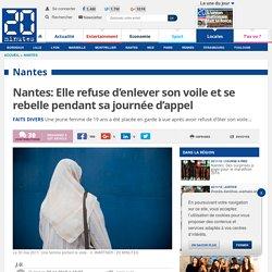 Nantes: Elle refuse d'enlever son voile et se rebelle pendant sa journée d'appel