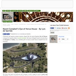 Naomi Campbell's Eye of Horus House – By Luis de Garrido