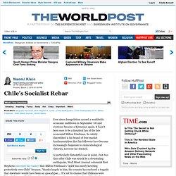 Naomi Klein: Chile's Socialist Rebar
