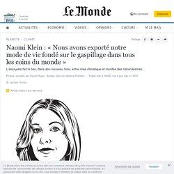 Naomi Klein : « Nous avons exporté notre mode de vie fondé sur le gaspillage dans tous les coins du monde »