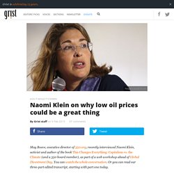Naomi Klein on why low oil prices could be a great thing