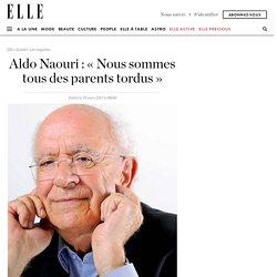 Aldo Naouri : « Nous sommes tous des parents tordus »