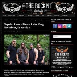Napalm Record News: Evile, Varg, Nachtblut, Draconian