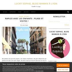 Naples avec les enfants : plage et visites ! - Lucky Sophie, blog maman à Lyon
