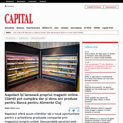 Napolact își lansează propriul magazin online. Clienții pot cumpăra dar și dona aici produse pentru Banca pentru Alimente Cluj