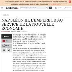 NAPOLÉON III, L'EMPEREUR AU SERVICE DE LA NOUVELLE ÉCONOMIE