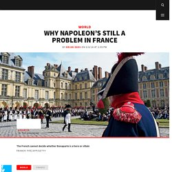 Why Napoleon's Still a Problem in France