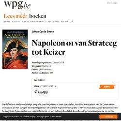 Napoleon. Deel 1 van Strateeg tot Keizer.