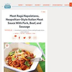 Meet Ragù Napoletano, Neapolitan-Style Italian Meat Sauce With Pork, Beef, an...
