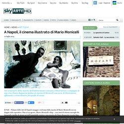 A Napoli, il cinema illustrato di Mario Monicelli