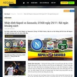 Nhận định Napoli vs Sassuolo, 01h00 ngày 29/11: Rút ngắn khoảng cách