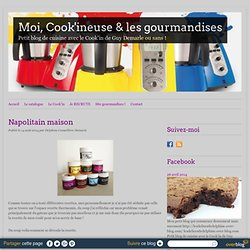 Napolitain maison - Moi, Cook'ineuse & les gourmandises