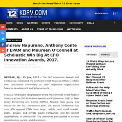 Andrew Napurano, Anthony Conte at EPAM and Maureen O'Connell at Scholastic Win Big At CFO Innovation Awards, 2017. - KDRV News