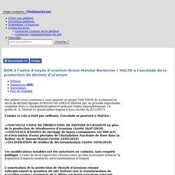 Petitions24.net - Signatures - NON à l'usine d'oxyde d'uranium Orano Malvési Narbonne / HALTE à l'escalade de la production de déchets d'uranium