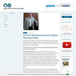 Le Prof. Narbonne répond à Marie-Monique Robin