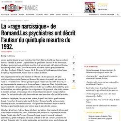 La «rage narcissique» de Romand.Les psychiatres ont décrit l'auteur du quintuple meurtre de 1992. - Libération - Aurora