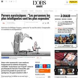 """Pervers narcissiques : """"Les personnes les plus intelligentes sont les plus exposées""""- 30 mars 2012"""