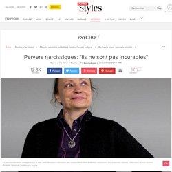 """Pervers narcissiques et manipulateurs: """"Ils ne sont pas incurables"""" - L'Express Styles"""