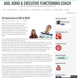 The Narcissism of ADD & ADHD – ADD, ADHD & Executive Functioning Coach