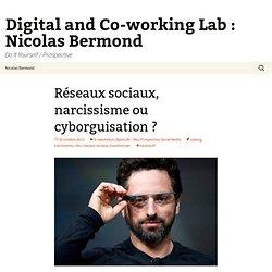 Réseaux sociaux, narcissisme ou cyborguisation ?