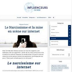 Le Narcissisme et la mise en scène sur internet
