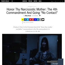 "Honor Thy Narcissistic Mother: The 4th Commandment And Going ""No Contact"""