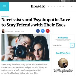 Narcissists and Psychopaths Love to Stay Friends with Their Exes