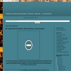 El museo del enervante: Narcocultura y narcomanías