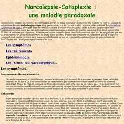 Narcolepsie-Cataplexie : une maladie paradoxale