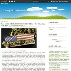 Los AMOS del NARCOTRAFICO MUNDIAL – La DEA, CIA, FBI, HBSC, y los marines de EEUU - Le blog de Contra información