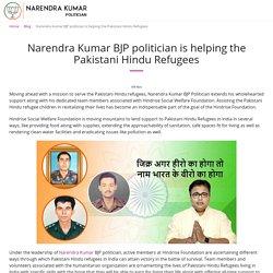 Narendra Kumar BJP politician is helping the Pakistani Hindu Refugees - Narendra Kumar