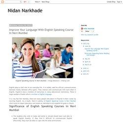 Nidan Narkhade: Improve Your Language With English Speaking Course in Navi Mumbai