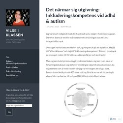 Det närmar sig utgivning: Inkluderingskompetens vid adhd & autism