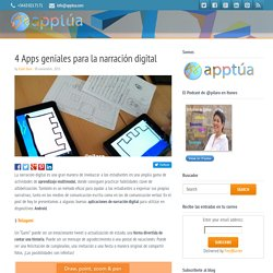4 Apps geniales para la narración digital - ApptúaApptúa