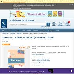 Narramus : La sieste de Moussa (+ album et CD-Rom) - MS - GS - Ouvrage bi-média