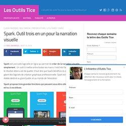 Spark. Outil trois en un pour la narration visuelle – Les Outils Tice