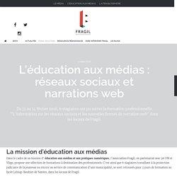 L'éducation aux médias : réseaux sociaux et narrations web - Fragil - Culture, société, initiatives citoyennes