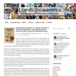 """La caída de los héroes en """"Santo remedio"""" y """"Nocturno de Chile"""": una relación con la nueva narrativa histórica latinoamericana"""