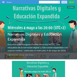 Narrativas Digitales y Educación Expandida (with images, tweets) · INTEF