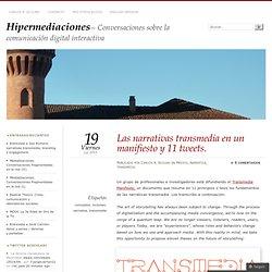 Las narrativas transmedia en un manifiesto y 11 tweets