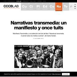 Narrativas transmedia: un manifiesto y once tuits