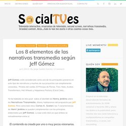 Los 8 elementos de las narrativas transmedia según Jeff Gómez