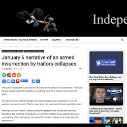 January 6 narrative of an armed insurrection by traitors collapses