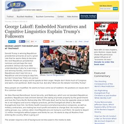 George Lakoff: Embedded Narratives and Cognitive Linguistics Explain Trump's Followers