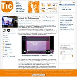 Una escola gallega guanya el Premi Narratives digitals per a la prevenció de la violència masclista