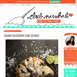 Club Narwhal: SKINNY BLUEBERRY LIME SCONES