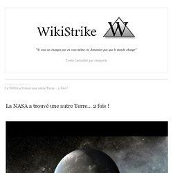La NASA a trouvé une autre Terre… 2 fois !